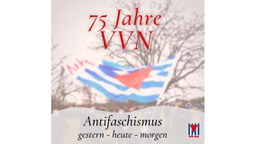 VVN-BdA Hessen feiert 75. Geburtstag - (k)ein Grund zum Feiern